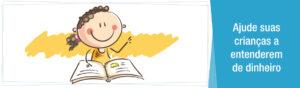 Educação Financeira para crianças é sempre uma Boa!