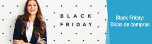 Sete dicas para aproveitar a Black Friday numa boa