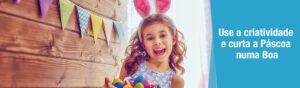 Seja criativo e curta a Páscoa numa Boa
